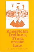 American Indians, Time, and the Law Native Societies in a Modern Constitutional Democracy