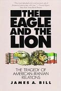 Eagle and the Lion The Tragedy of American Iranian Relations