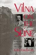 Vilna on the Seine: Jewish Intellectuals in France since 1968 - Judith Friedlander - Hardcover