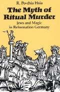 Myth of Ritual Murder Jews and Magic in Reformation Germany