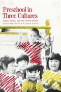Preschool in Three Cultures Japan, China, and the United States