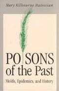 Poisons of the Past Molds, Epidemics, and History