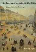 Impressionist and the City Pissarro's Series Paintings