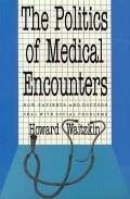 Politics of Medical Encounters How Patients and Doctors Deal With Problems