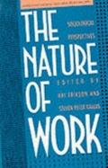 The Nature of Work: Socialogical Perspectives - Kai T. Erikson - Paperback