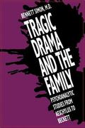 Tragic Drama and the Family Psychoanalytic Studies from Aeschylus to Beckett