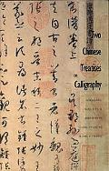 Two Chinese Treatises on Calligraphy Treatise on Calligrphy
