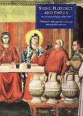 Siena, Florence, and Padua Art, Society, and Religion 1280-1400