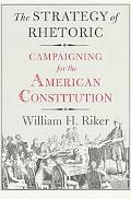 Strategy of Rhetoric Campaigning for the American Constitution