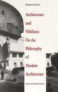 Architecture and Nihilism On the Philosophy of Modern Architecture