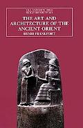 Art and Architecture of the Ancient Orient
