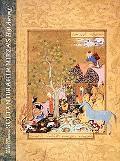 Sultan Ibrahim Mirza's Haft Awrang A Princely Manuscript from Sixteenth-Century Iran