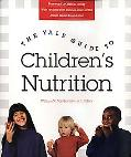 Yale Guide to Children's Nutrition