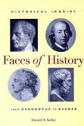 Faces of History Historical Inquiry from Herodotus to Herder
