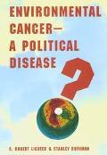 Environmental Cancer A Political Disease?