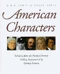 American Characters Selections from the National Portrait Gallery, Accompanied by Literary P...