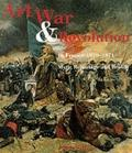 Art, War and Revolution in France, 1870-1871 Myth, Reportage and Realigy