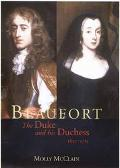 Beaufort The Duke and His Duchess, 1657-1715