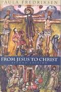 From Jesus to Christ The Origins of the New Testament Images of Jesus