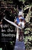 Life in the Treetops Adventures of a Woman in Field Biology
