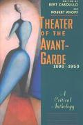 Theater of the Avant-Garde, 1890-1950 A Critical Anthology