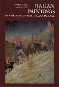 Italian Paintings, Sienese and Central Italian Schools:  A Catalogue of the Collection of th...