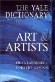 The Yale Dictionary of Art and Artists