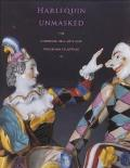 Harlequin Unmasked The Commedia Dell' Arte and Porcelain Sculpture