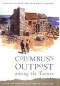 Columbus's Outpost Among the Tainos Spain and America at LA Isabela, 1493-1498