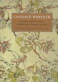 Candace Wheeler The Art and Enterprise of American Design, 1875-1900
