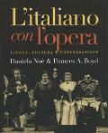 L'Italiano Con L'Opera Lingua, Cultura E Conversazione