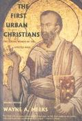 First Urban Christians The Social World of the Apostle Paul
