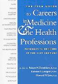 Yale Guide to Careers in Medicine & the Health Professions Pathways to Medicine in the Twent...