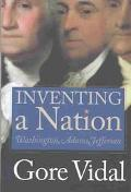 Inventing a Nation Washington, Adams, Jefferson