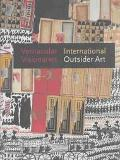 Vernacular Visionaries International Outsider Art