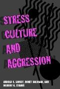 Stress, Culture, and Aggression