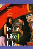 Tell It Like it Is! (Text with 2 DVD's): Natural Chinese for Advanced Learners (Yale Languag...