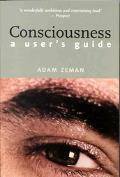 Consciousness A User's Guide