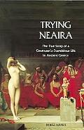 Trying Neaira The True Story Of A Courtesan's Scandalous Life In Ancient Greece
