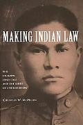 Making Indian Law The Hualapai Land Case And the Birth of Ethnohistory