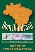 Bom Dia, Brasil: 3rd Edition of Portugus Bsico para Estrangeiros
