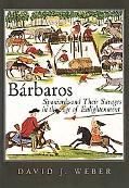 Barbaros Spaniards And Their Savages in the Age of Enlightenment