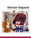 American Vanguards: Graham, Davis, Gorky, de Kooning, and Their Circle, 1927-1942 (Addison G...