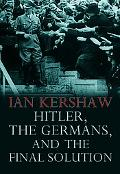 Hitler, the Germans and the Final Solution