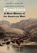 Frontiers: A Short History of the American West (The Lamar Series in Western History)