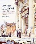 John Singer Sargent: Venetian Figures and Landscapes, 1898-1913, Vol. 6