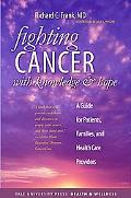 Fighting Cancer with Knowledge and Hope: A Guide for Patients, Families, and Health Care Pro...