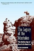 Legacy of the Mastodon: The Golden Age of Fossils in America