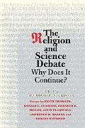 The Religion and Science Debate: Why Does It Continue? (The Terry Lectures Series)