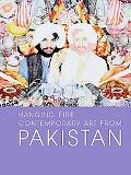 Hanging Fire: Contemporary Art from Pakistan (Asia Society)